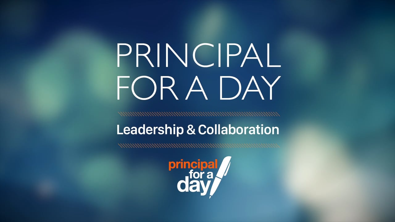 Principal for a Day – Leadership & Collaboration